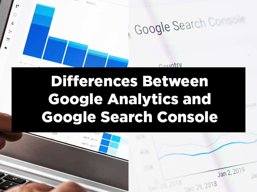Differences Between Google Analytics and Google Search Console