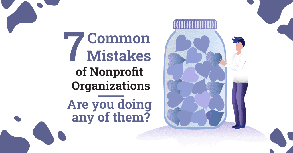 Mistakes You Could Be Doing In Your Nonprofit Organizations