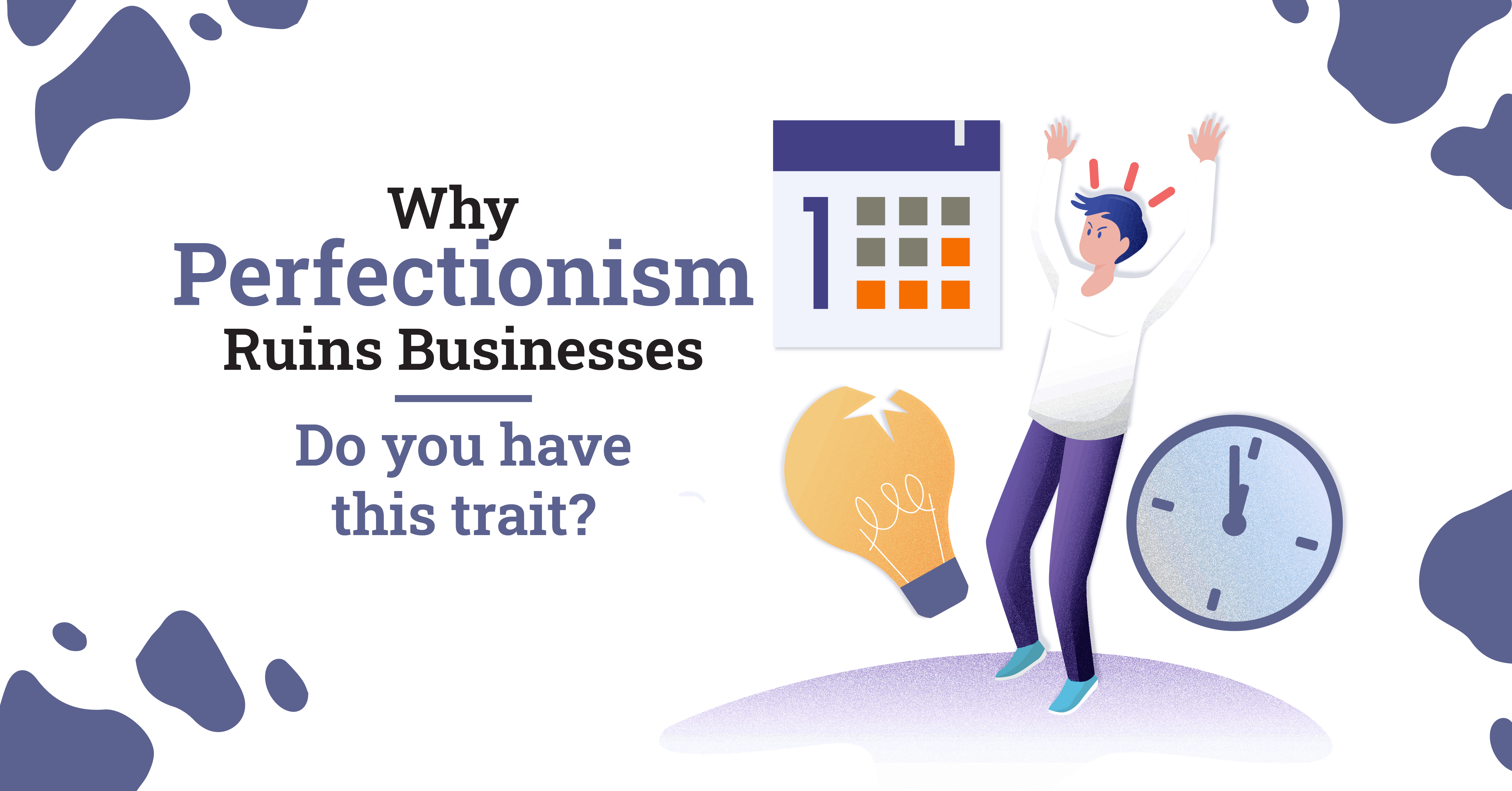 Perfectionism Ruins Businesses