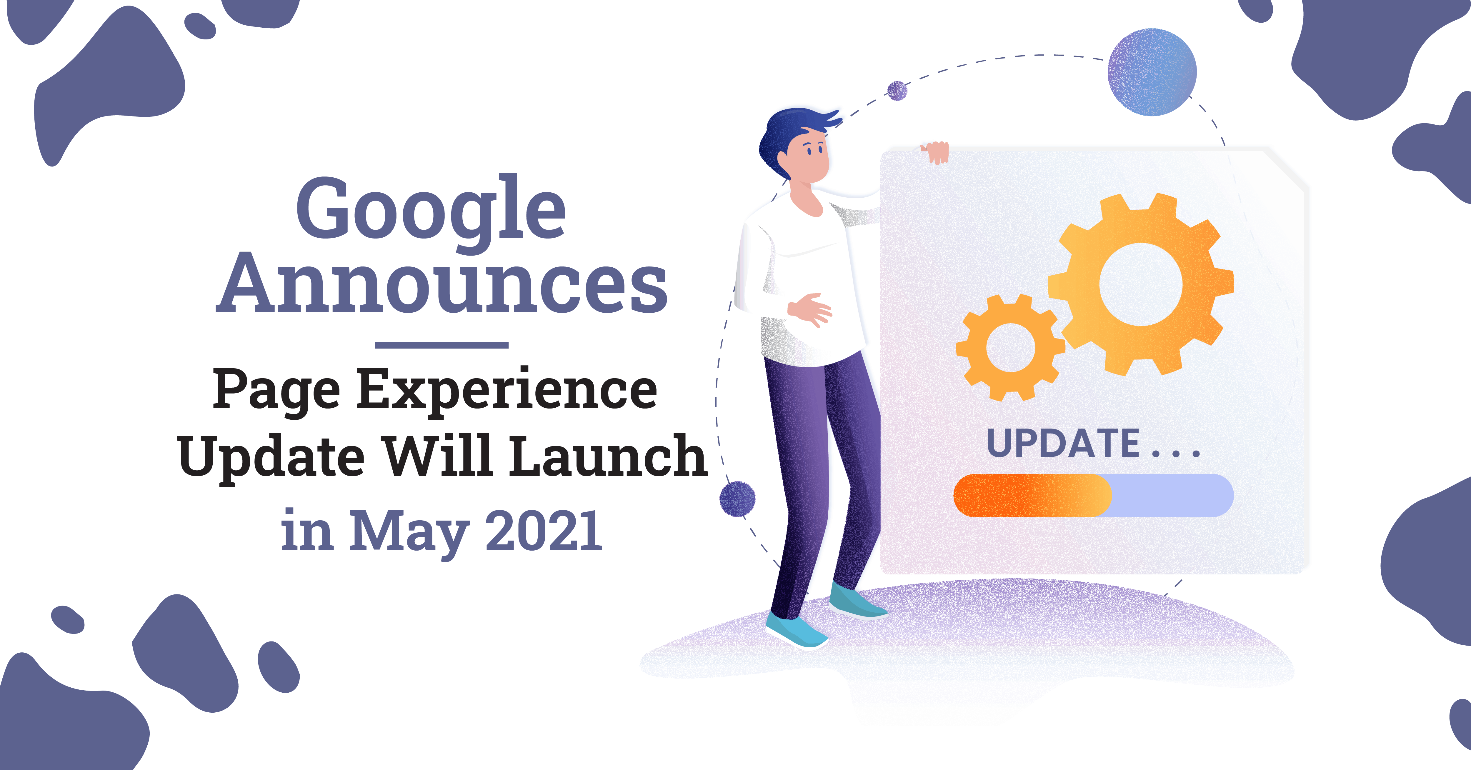 Page Experience Update Will Launch in May 2021