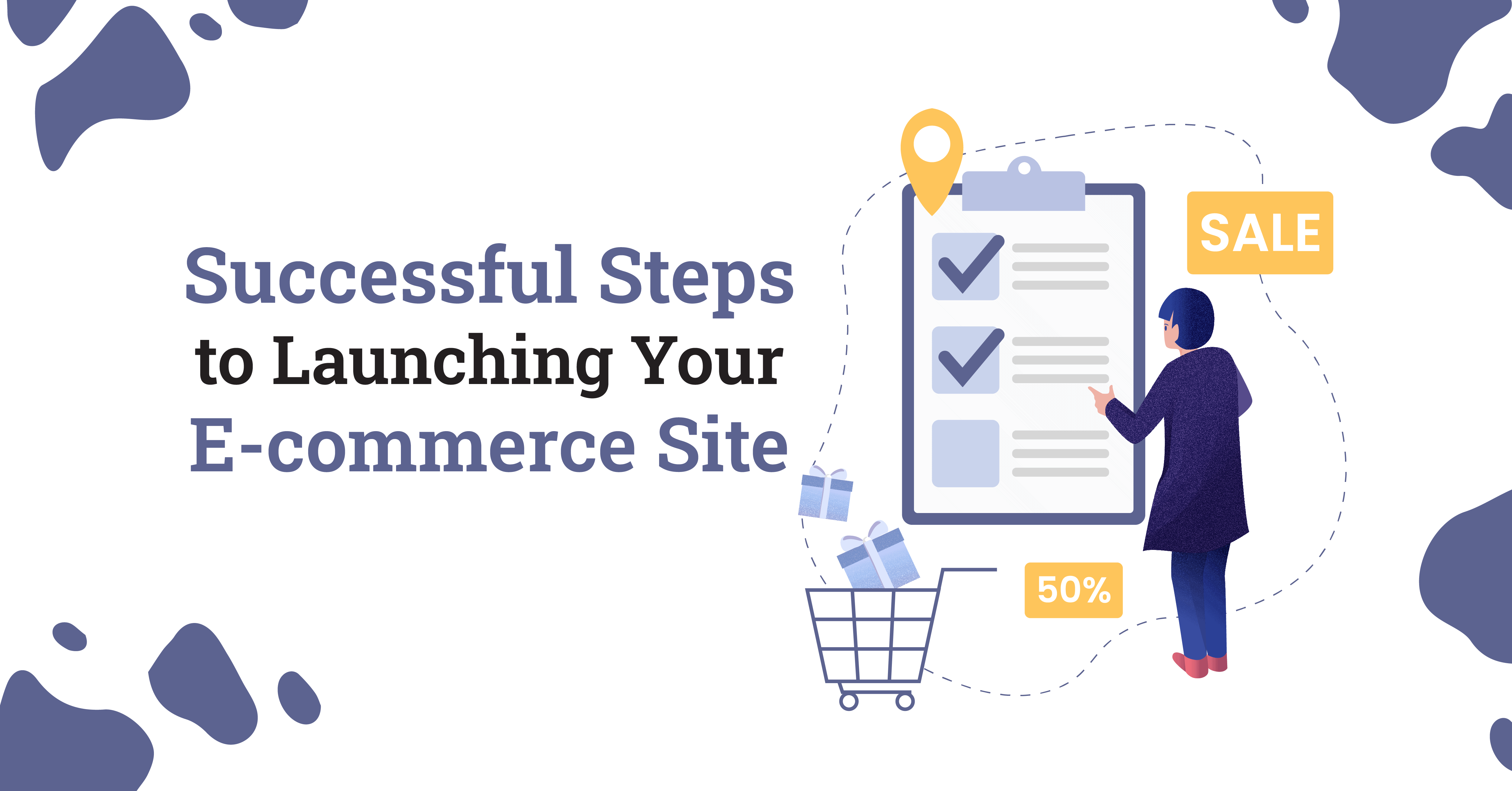 Successful Steps to Launching Your Ecommerce Site