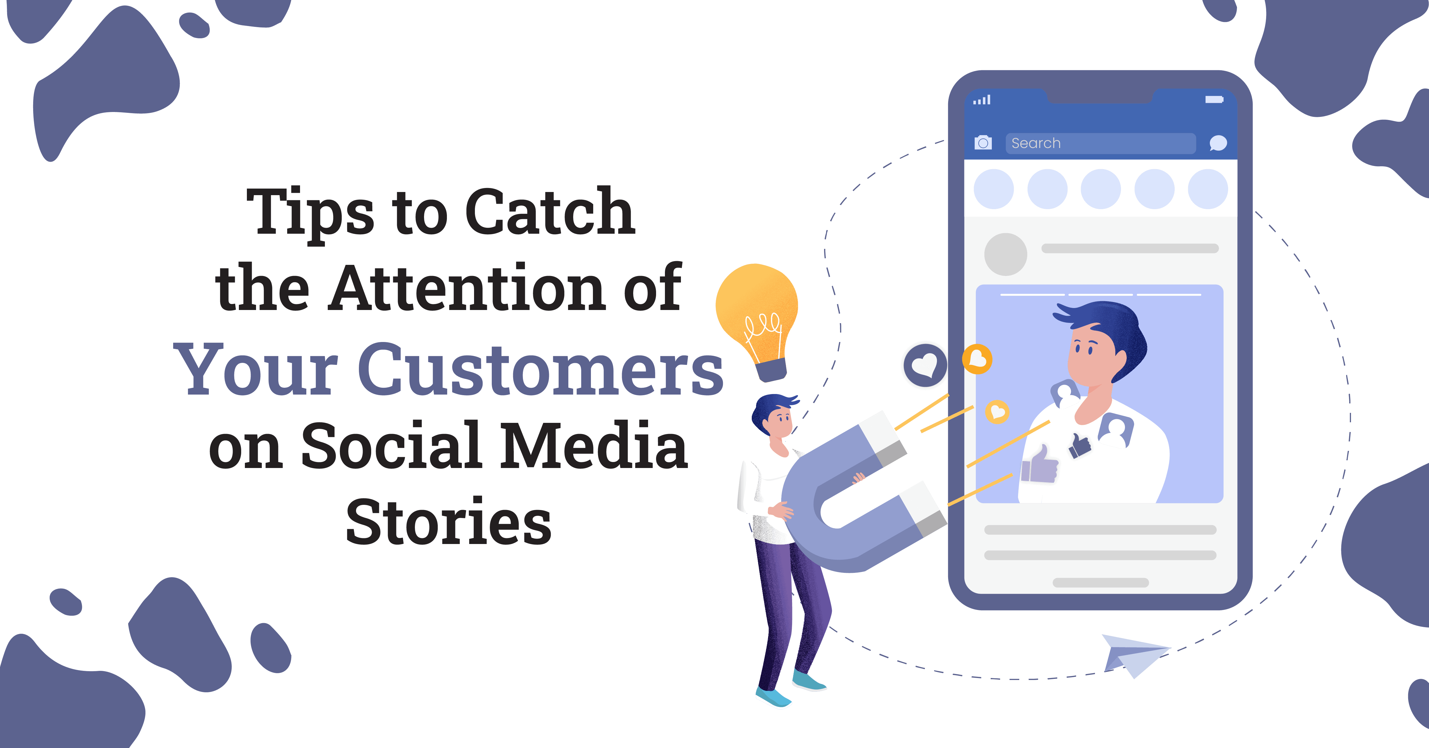 Tips to Catch the Attention of Your Customers on Social Media Stories