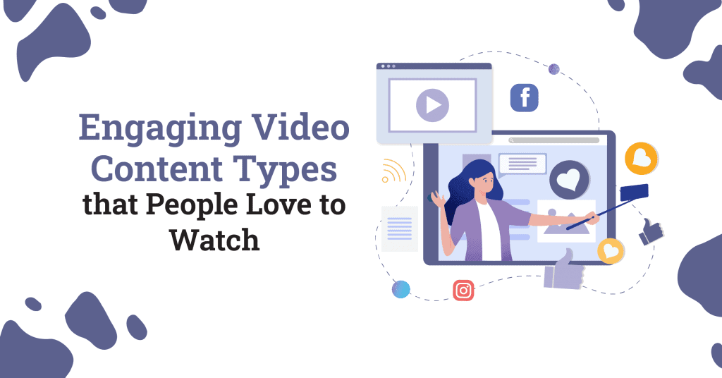 Engaging Video Content Types that People Love to Watch