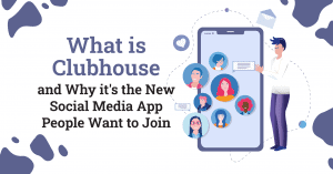 What is Clubhouse and why it's the New Social Media App People Want to Join