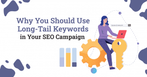 Why You Should Use Long-Tail Keywords in Your SEO Campaign