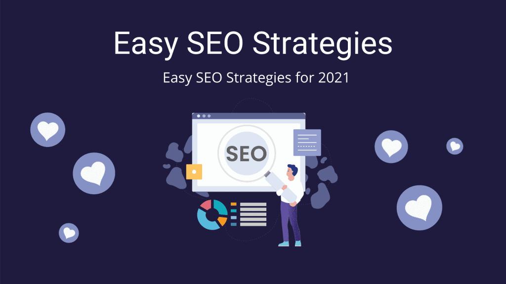 Easy SEO Strategies for 2021